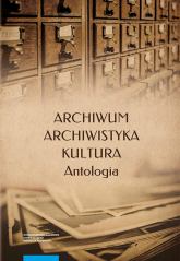 Archiwum archiwistyka kultura Antologia -  | mała okładka