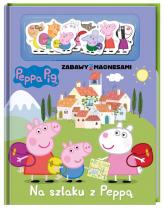Peppa Pig Zabawy z magnesami Na szlaku z Peppą - zbiorowe opracowanie | mała okładka