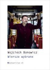 Wiersze wybrane - Wojciech Bonowicz | mała okładka