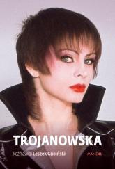 Trojanowska Rozmawiał Leszek Gnoiński - Izabela Trojanowska | mała okładka