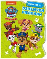Psi Patrol Wszystko o Dzielnych pieskach -  | mała okładka