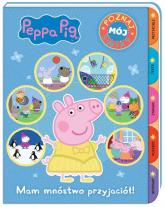 Peppa Pig Poznaj mój świat Mam mnóstwo przyjaciół! - zbiorowe opracowanie | mała okładka