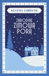 Zbrodnie zimową porą - Agatha Christie | mała okładka