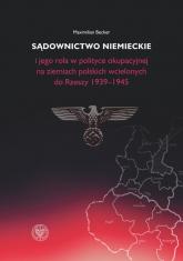 Sądownictwo niemieckie i jego rola w polityce okupacyjnej na ziemiach polskich wcielonych do Rzeszy 1939-1945 - Maximilian Becker | mała okładka