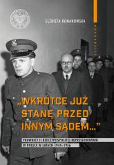 Wkrótce już stanę przed innym sądem... Prawnicy II Rzeczypospolitej represjonowani w Polsce w latach 1944-1956 - Elżbieta Romanowska | mała okładka