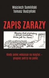 Zapis zarazy - Sumliński Wojciech, Budzyński Tomasz | mała okładka