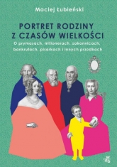 Łubieńscy. Portret rodziny z czasów wielkości  - Maciej Łubieński   mała okładka