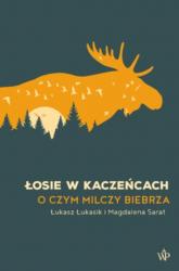Łosie w kaczeńcach - Łukasik Łukasz, Sarat Magdalena | mała okładka