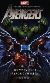 Marvel The Avengers Wszyscy chcą rządzić światem - Dan Abnett | mała okładka