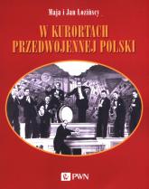 W kurortach przedwojennej Polski - Łozińska Maja, Łoziński Jan | mała okładka