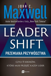 Leadershift Przemiana przywództwa czyli 11 kroków które musi przejść każdy lider - Maxwell John C. | mała okładka