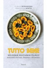 Tutto bene. Włoska kuchnia Flavii. Rodzinne historie, przepisy i opowieści - Borawska Flavia, Minta Małgorzata | mała okładka