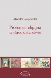 Piosenka religijna w duszpasterstwie - Monika Grajewska | mała okładka