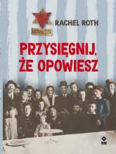 Przysięgnij że opowiesz - Rachel Roth   mała okładka