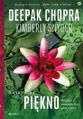 Naturalne piękno Ścieżka wewnętrznej przemiany - Chopra Deepak, Snyder Kimberly   mała okładka