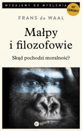 Małpy i filozofowie Skąd pochodzi moralność? - Frans Waal | mała okładka