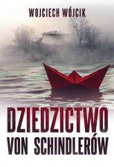 Dziedzictwo von Schindlerów - Wojciech Wójcik | mała okładka