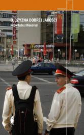 Ojczyzna dobrej jakości Reportaże z Białorusi - Rekolektyw Stowarzyszenie Reporterów | mała okładka