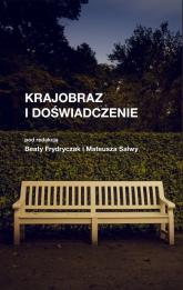 Krajobraz i doświadczenie - Frydryczak Beata, Salwa Mateusz | mała okładka
