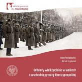 Oddziały Wielkopolskie w walkach o wschodnią granicę Rzeczypospolitej. - Pleskaczyński Adam, Krzyżaniak Michał | mała okładka