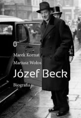Józef Beck Biografia - Mariusz Wołos | mała okładka