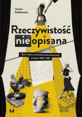 Rzeczywistość (nie)opisana Życie teatru na łamach prasy branżowej w latach 1983–1989 - Joanna Królikowska | mała okładka