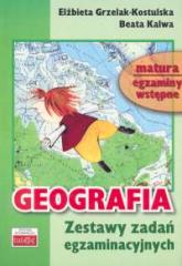 Geografia Zestaw zadań egzaminacyjnych - Grzelak-Kostulska Elżbieta, Kalwa Beata | mała okładka