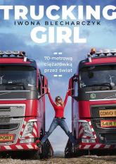 Trucking Girl 70-metrową ciężarówką przez świat - Iwona Blecharczyk   mała okładka