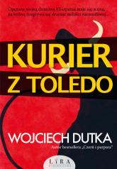 Kurier z Toledo Wielkie Litery - Wojciech Dutka | mała okładka