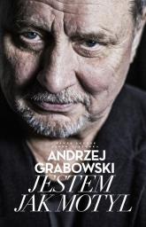 Andrzej Grabowski Jestem jak motyl - Grabowski Andrzej, Jabłonka Jakub, Łęczuk Paweł | mała okładka