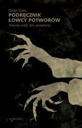 Podręcznik łowcy potworów Pokonaj wady, lęki, pożądania! - Diego Goso | mała okładka