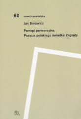Pamięć perwersyjna Pozycje polskiego świadka Zagłady - Jan Borowicz | mała okładka