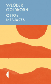 Osioł Mesjasza - Włodek Goldkorn | mała okładka