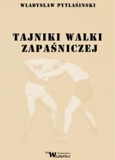 Tajniki walki zapaśniczej - Władysław Pytlasiński | mała okładka