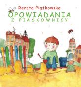 Opowiadania z piaskownicy - Renata Piątkowska | mała okładka