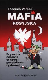 Mafia rosyjska Prywatna ochrona w nowej gospodarce rynkowej - Federico Varese | mała okładka