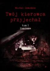 Twój kierowca przyjechał Tom I Zamiana - Michał Zawodnik | mała okładka