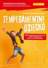 Temperamentne dziecko - Kurcinka Mary Sheedy | mała okładka