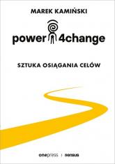 Power4Change Sztuka osiągania celów - Marek Kamiński | mała okładka