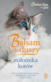 Balsam dla duszy miłośnika kotów - Canfield Jack, Kline Carol, Hansen Mark Victor | mała okładka