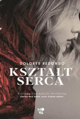 Kształt serca - Dolores Redondo | mała okładka