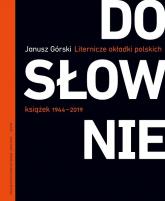 Dosłownie Liternicze i typograficzne okładki polskich książek 1944-2019 - Janusz Górski | mała okładka