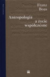 Antropologia a życie współczesne - Franz Boas | mała okładka