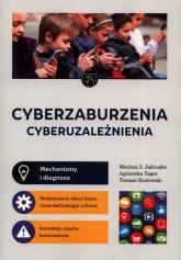 Cyberzaburzenia cyberuzależnienia - Jędrzejko Mariusz Z., Taper Agnieszka, Kozłowski Tomasz   mała okładka