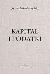 Kapitał i podatki - Jolanta Iwin-Garzyńska | mała okładka