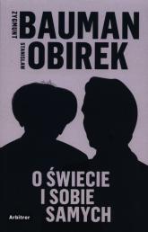 O świecie i sobie samych - Bauman Zygmunt, Obirek Stanisław | mała okładka