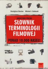 Słownik terminologii filmowej angielsko-polski - Bocian Remigiusz, Zabłocki Michał J. | mała okładka
