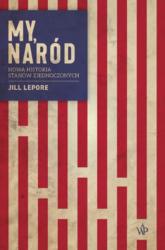 My, naród - Jill Lepore | mała okładka