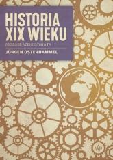 Historia XIX wieku Przeobrażenie świata - Jurgen Osterhammel   mała okładka