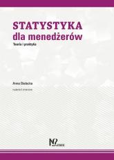 Statystyka dla menedżerów Teoria i praktyka - Anna Bielecka | mała okładka